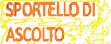 SPORTELLO D'ASCOLTO -SERVIZIO ON LINE